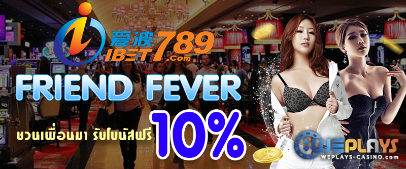 IBET789 Friend Fever 10%